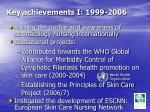key achievements i 1999 2006