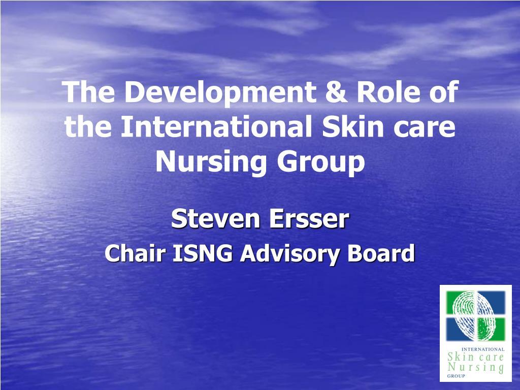 the development role of the international skin care nursing group l.