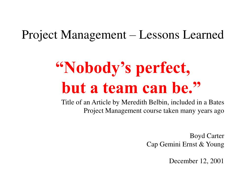 project management lessons learned nobody s perfect but a team can be l.