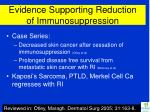 evidence supporting reduction of immunosuppression17