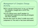 management of complex change activity