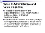 phase 5 administrative and policy diagnosis39