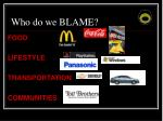 who do we blame