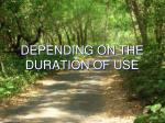 depending on the duration of use