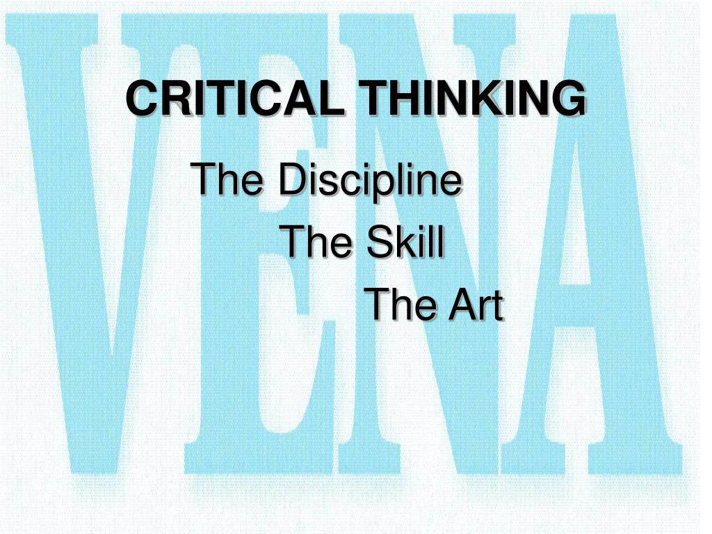 """critical thinking presentation And then entering into a critical dialogue or debate with • """"skills in critical thinking bring precision to the way linkedin_presentationppt."""