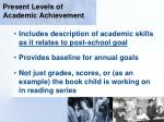present levels of academic achievement69