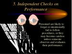 5 independent checks on performance