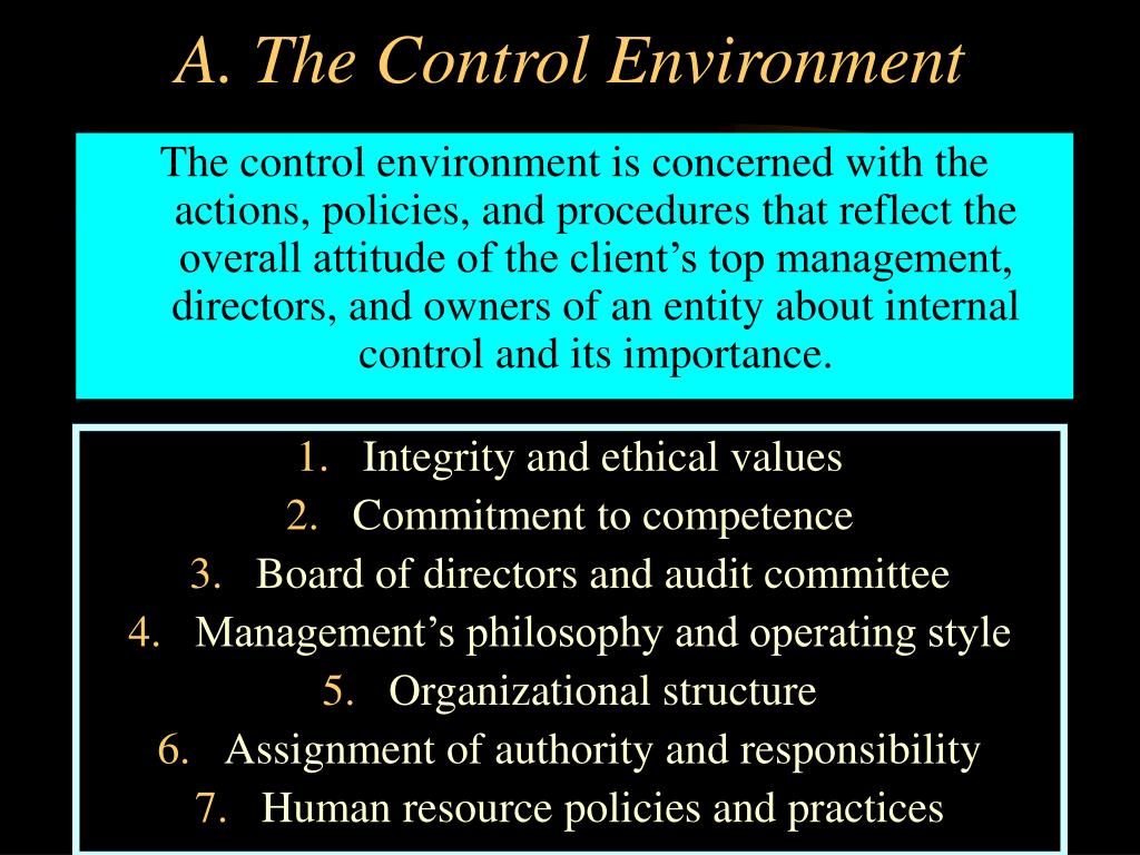 The control environment is concerned with the actions, policies, and procedures that reflect the overall attitude of the client's top management, directors, and owners of an entity about internal control and its importance.