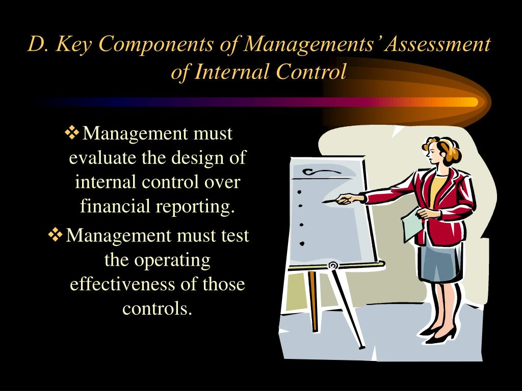 D. Key Components of Managements' Assessment of Internal Control
