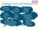 challenges to day to day attribution