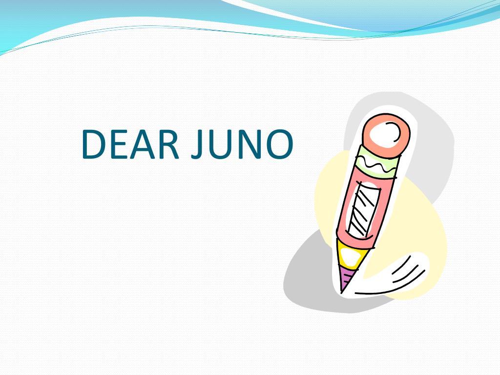 dear juno l.