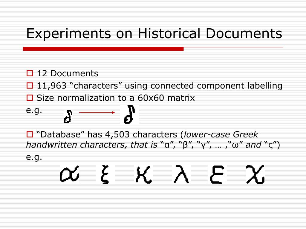 Experiments on Historical Documents