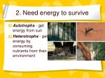 2 need energy to survive
