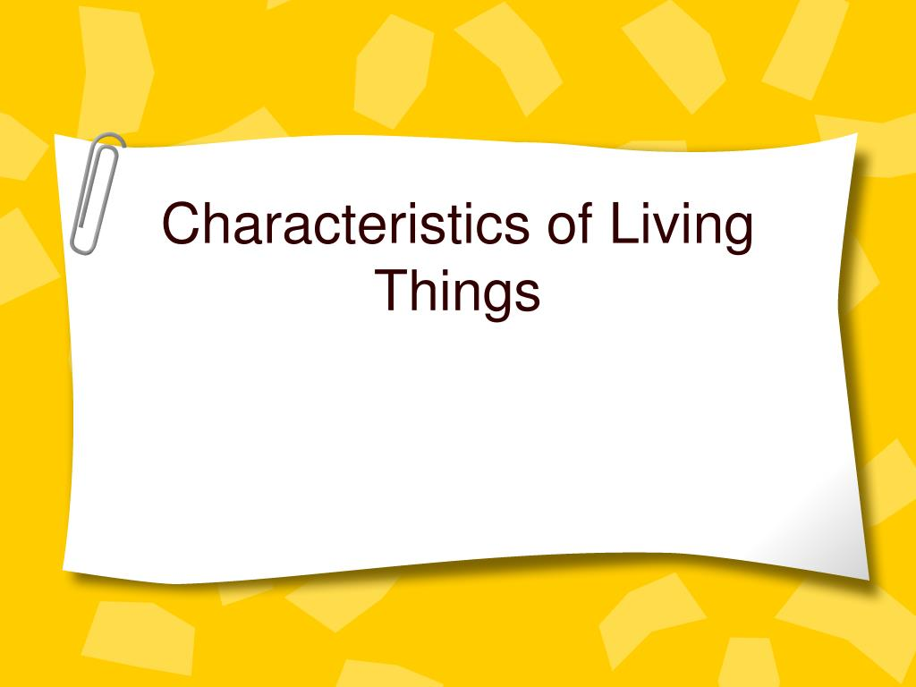 characteristics of living things l.