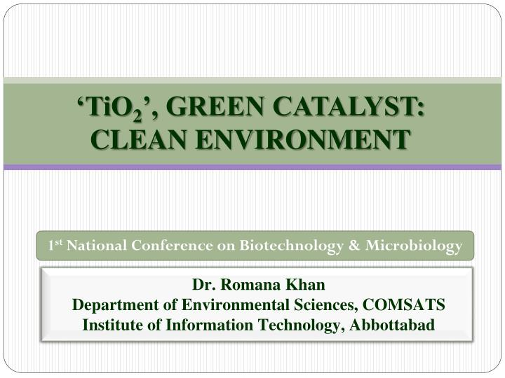 Tio 2 green catalyst clean environment