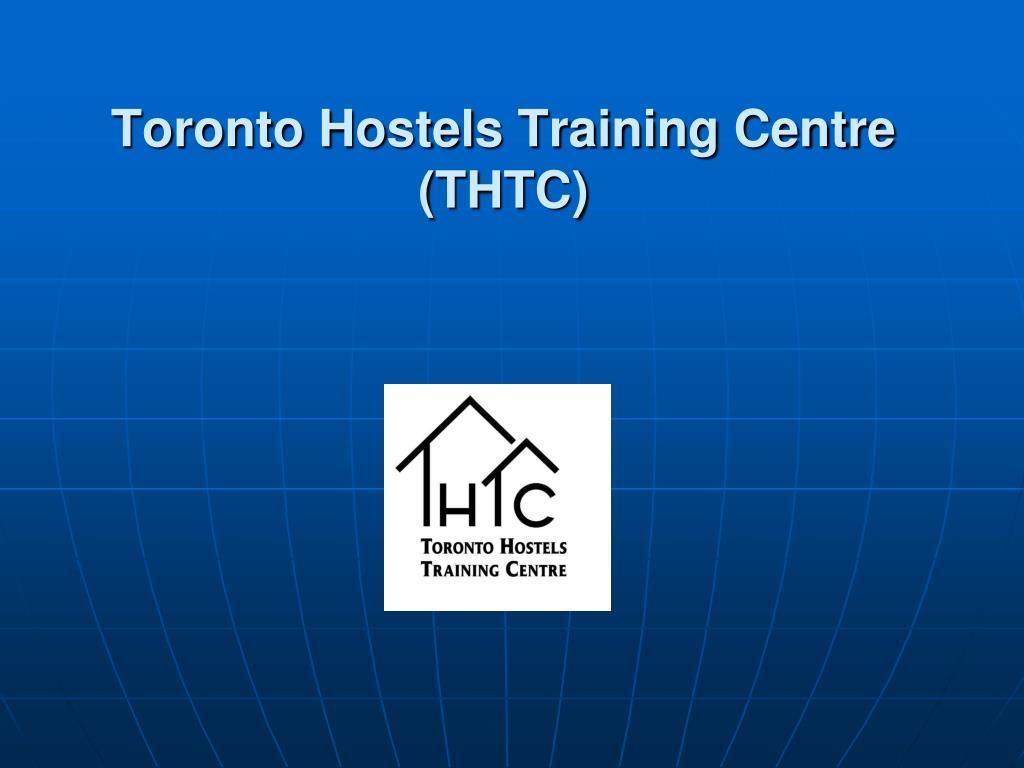 toronto hostels training centre thtc l.