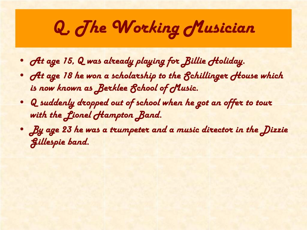 Q, The Working Musician