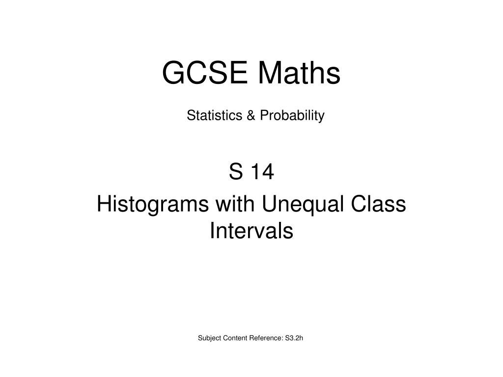 s 14 histograms with unequal class intervals l.