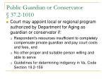 public guardian or conservator 37 2 1010