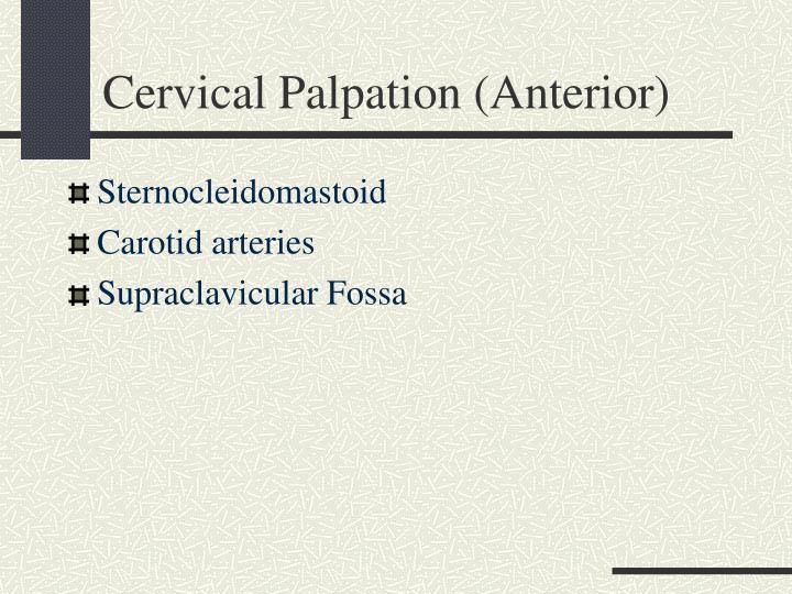 Cervical palpation anterior