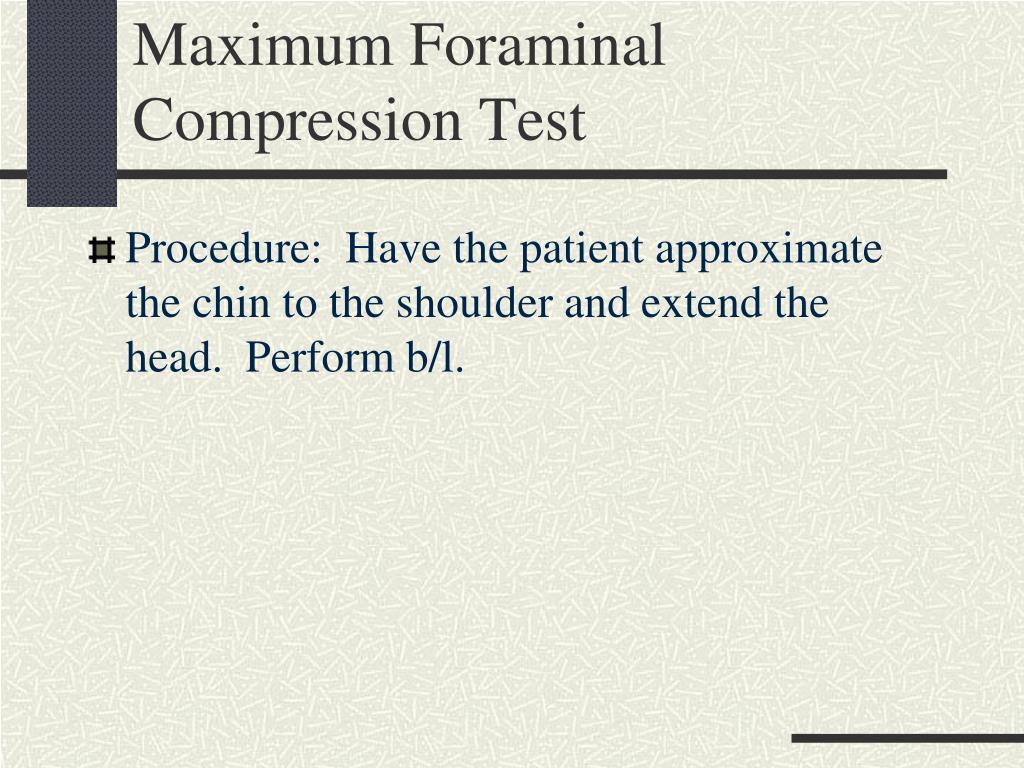 Maximum Foraminal Compression Test
