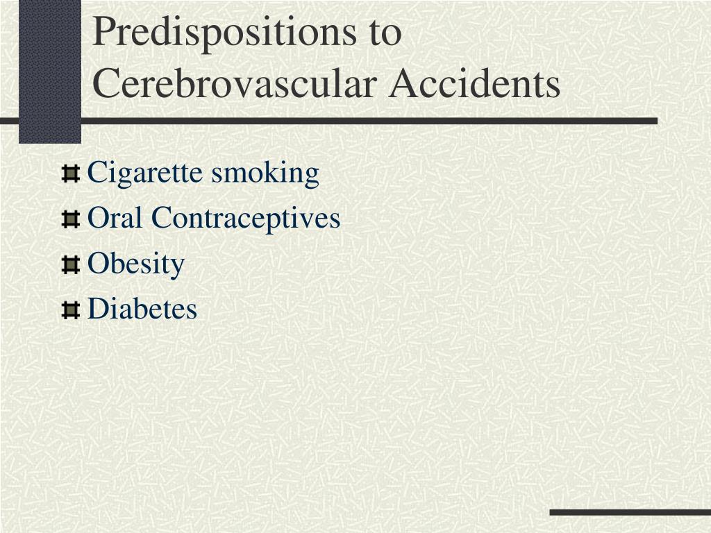 Predispositions to Cerebrovascular Accidents