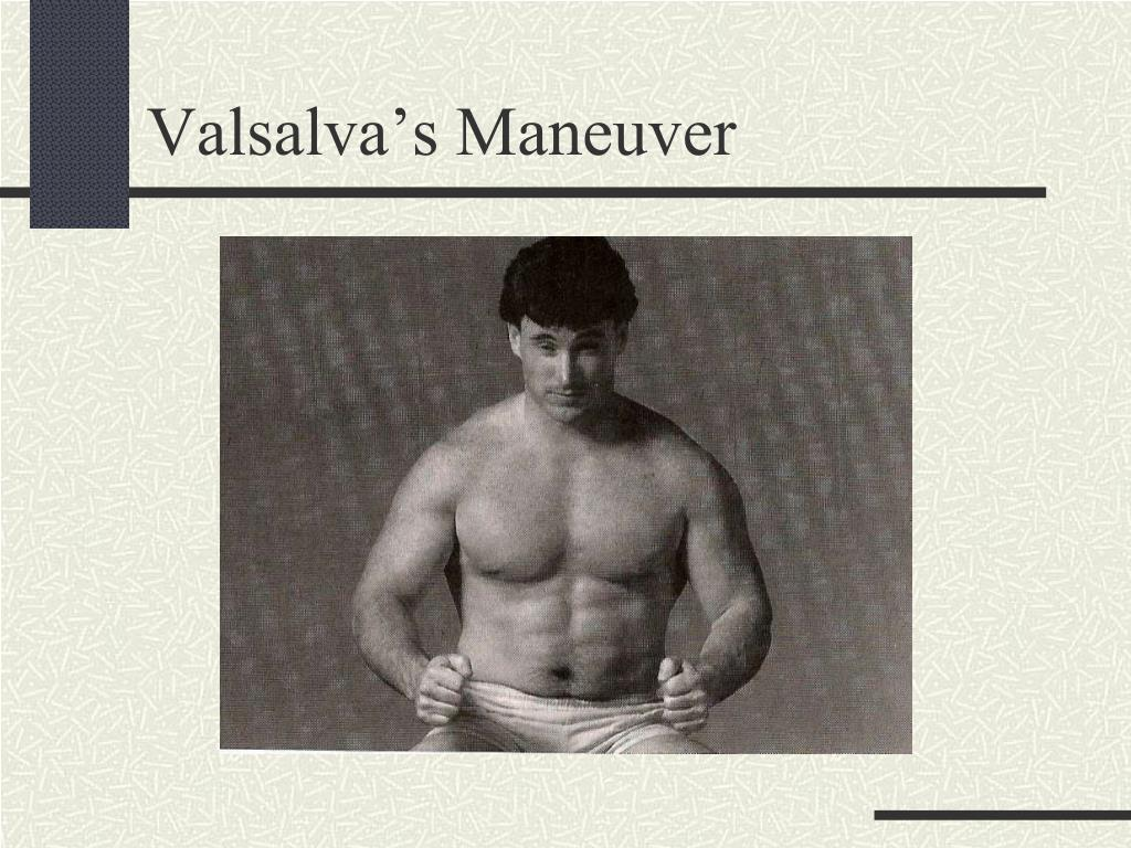 Valsalva's Maneuver