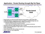 application packet routing through big fat pipes