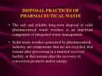 disposal practices of pharmaceutical waste