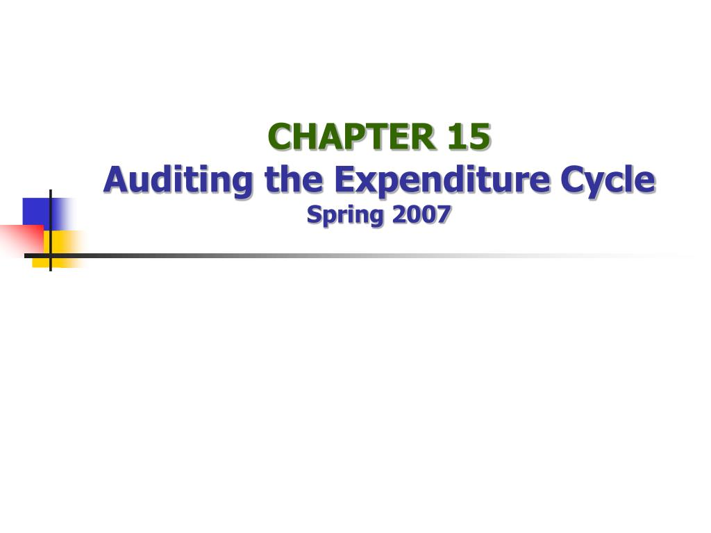 chapter 15 auditing the expenditure cycle spring 2007 l.