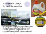 change the design by mistake proofing