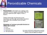 peroxidizable chemicals