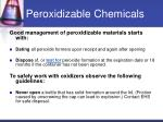 peroxidizable chemicals17