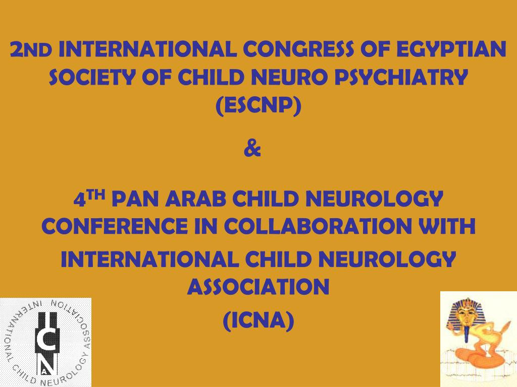 2 nd international congress of egyptian society of child neuro psychiatry escnp l.