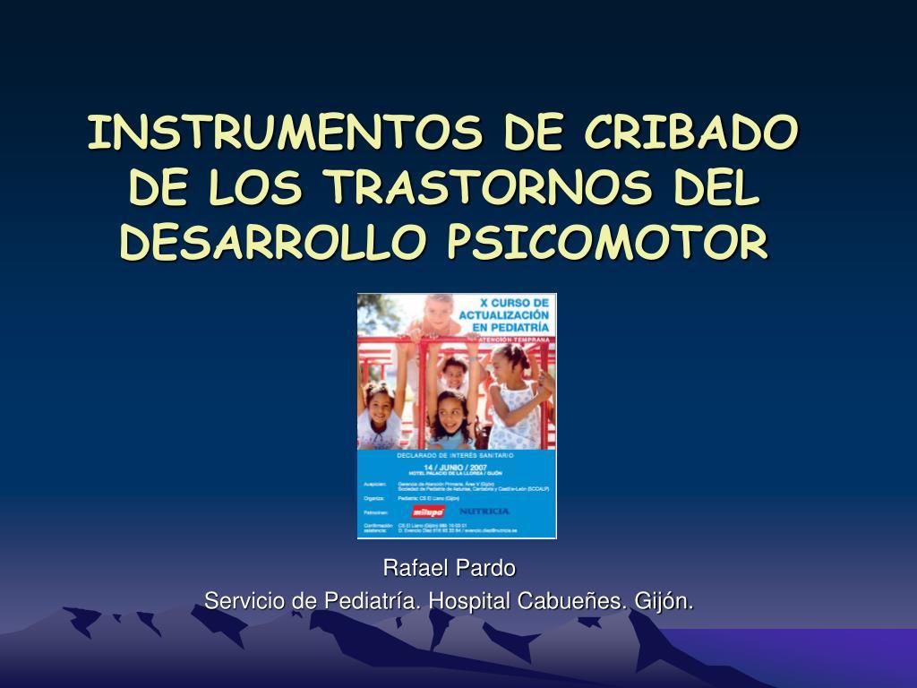 instrumentos de cribado de los trastornos del desarrollo psicomotor l.