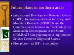 future plans in northern areas