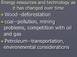 energy resources and technology as it has changed over time