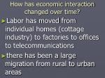 how has economic interaction changed over time