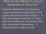 what are the effects of unequal distribution of resources