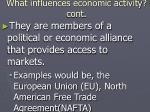 what influences economic activity cont26