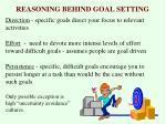 reasoning behind goal setting