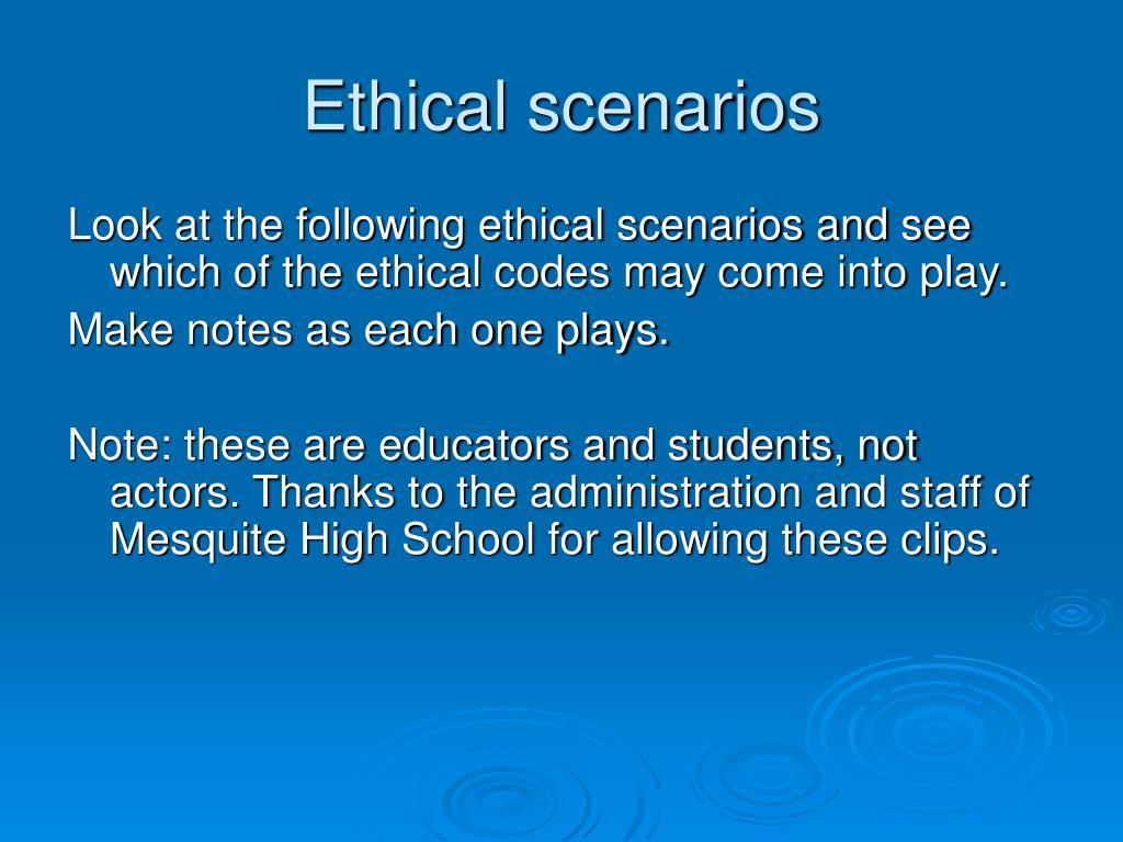 Ethical scenarios