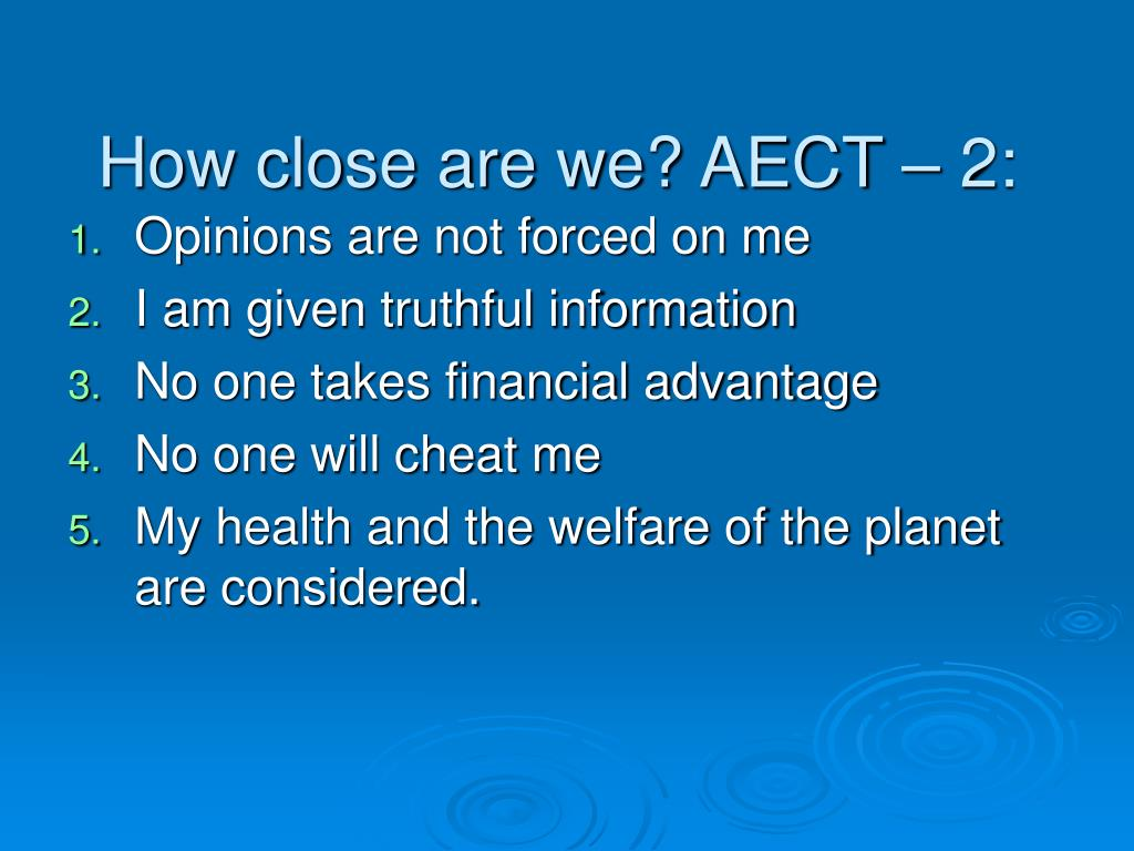 How close are we? AECT – 2: