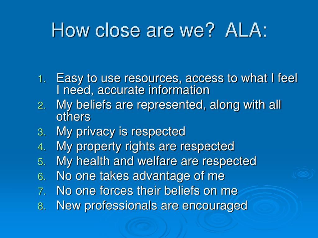 How close are we?  ALA: