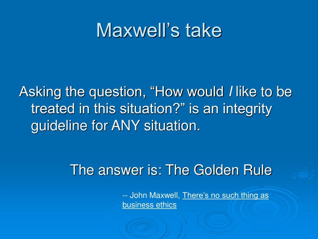 Maxwell's take