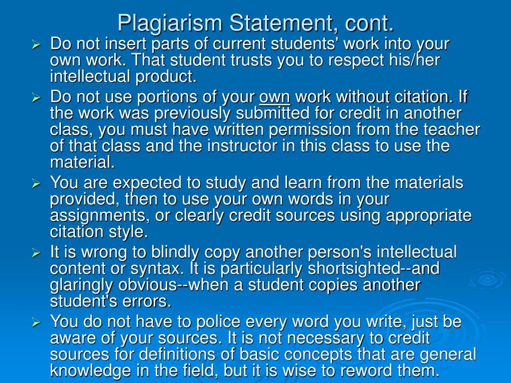Plagiarism Statement, cont.