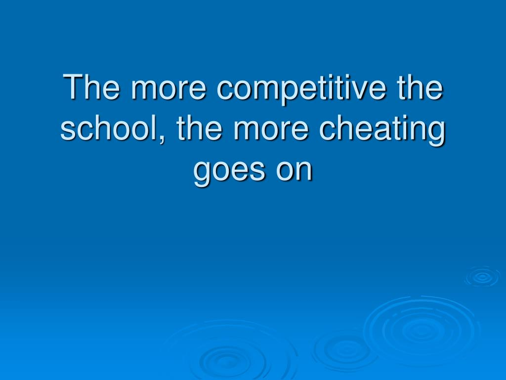 The more competitive the school, the more cheating goes on