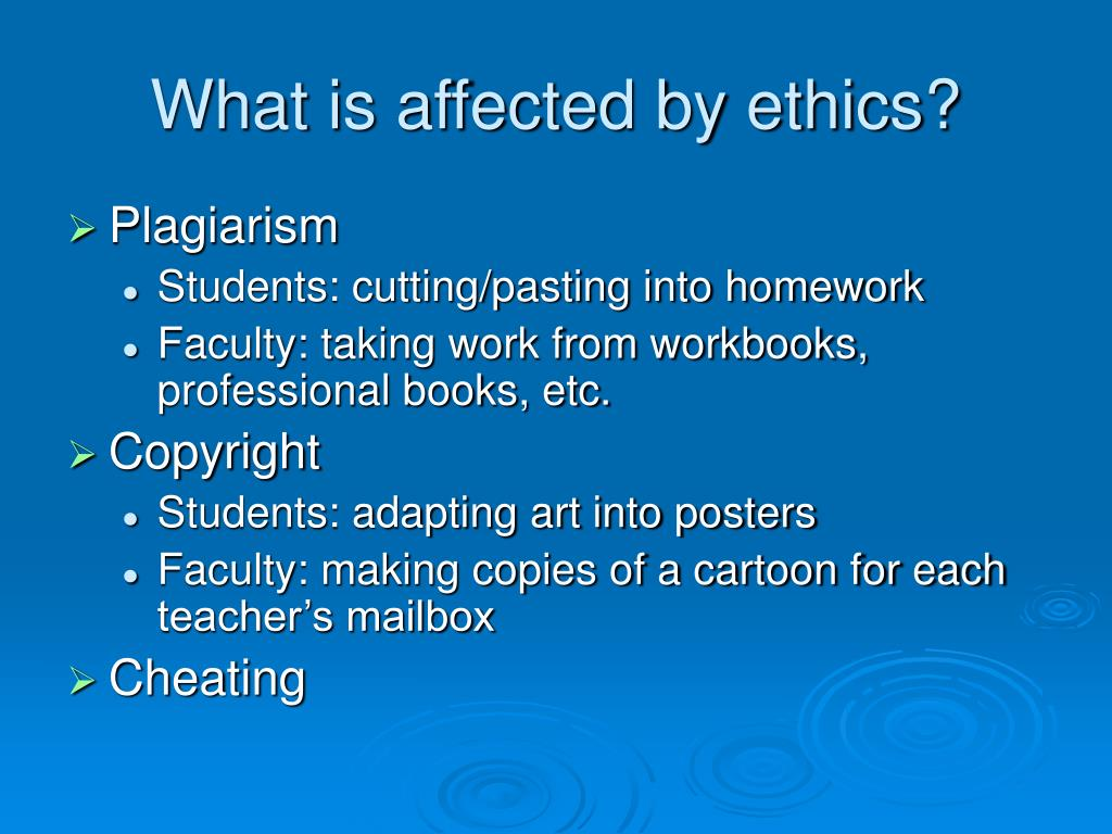 What is affected by ethics?