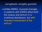 metaplastic atrophic gastritis61
