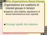 why organisations resist change